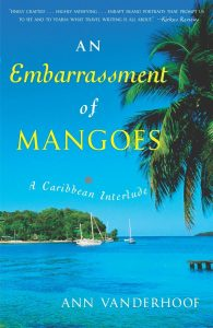 An Embarrassment of Mangoes. Armchair traveler
